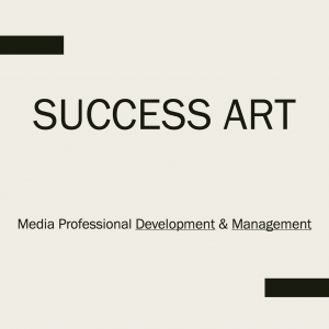 success art - media professional development and management
